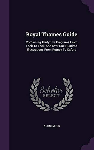 9781346596037: Royal Thames Guide: Containing Thirty-five Diagrams From Lock To Lock, And Over One Hundred Illustrations From Putney To Oxford