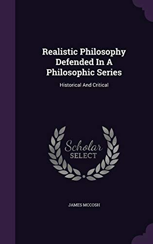 9781346617190: Realistic Philosophy Defended In A Philosophic Series: Historical And Critical