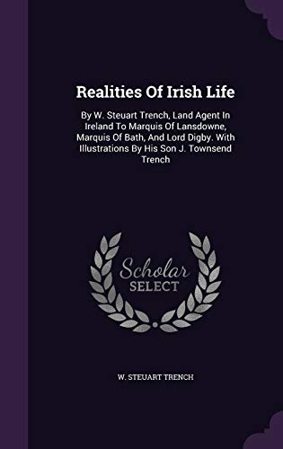 9781346621487: Realities Of Irish Life: By W. Steuart Trench, Land Agent In Ireland To Marquis Of Lansdowne, Marquis Of Bath, And Lord Digby. With Illustrations By His Son J. Townsend Trench