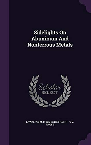 9781346631165: Sidelights On Aluminum And Nonferrous Metals
