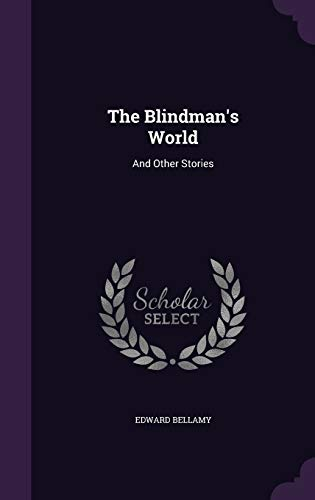 9781346631431: The Blindman's World: And Other Stories