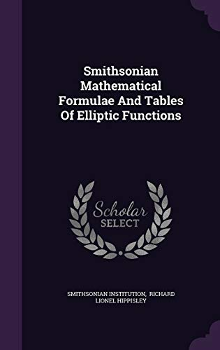 9781346640938: Smithsonian Mathematical Formulae And Tables Of Elliptic Functions