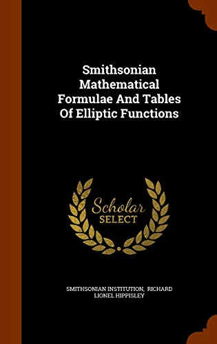 9781346640952: Smithsonian Mathematical Formulae And Tables Of Elliptic Functions