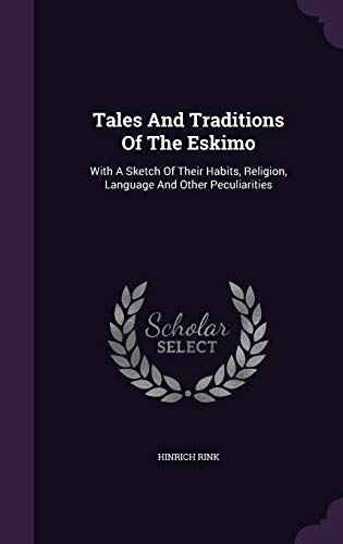 9781346641188: Tales And Traditions Of The Eskimo: With A Sketch Of Their Habits, Religion, Language And Other Peculiarities