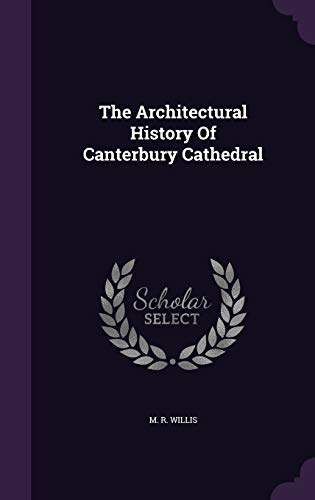 9781346644110: The Architectural History Of Canterbury Cathedral