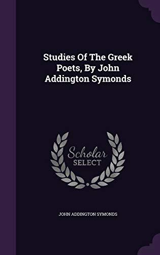 9781346644899: Studies Of The Greek Poets, By John Addington Symonds