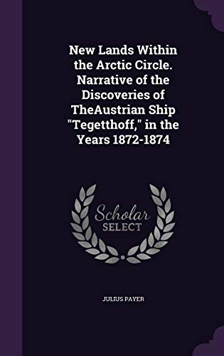 9781346653662: New Lands Within the Arctic Circle. Narrative of the Discoveries of TheAustrian Ship