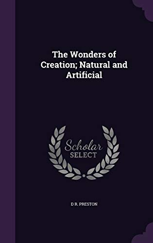 9781346657202: The Wonders of Creation; Natural and Artificial