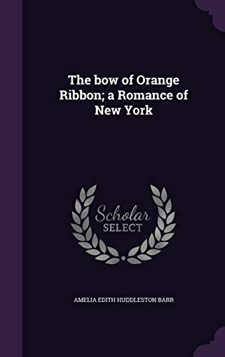 9781346658575: The bow of Orange Ribbon; a Romance of New York