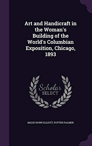Art and Handicraft in the Woman's Building: Maud Howe Elliott;