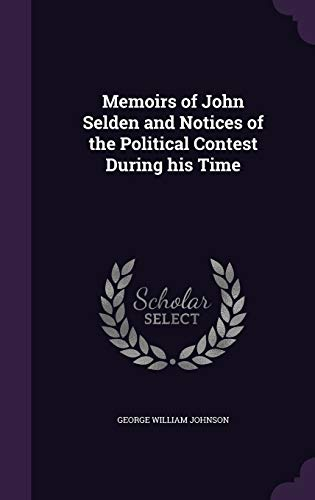 9781346666099: Memoirs of John Selden and Notices of the Political Contest During his Time