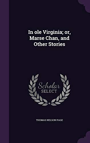 9781346666105: In ole Virginia; or, Marse Chan, and Other Stories