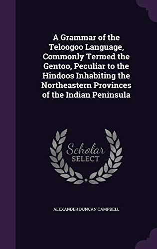 9781346672557: A Grammar of the Teloogoo Language, Commonly Termed the Gentoo, Peculiar to the Hindoos Inhabiting the Northeastern Provinces of the Indian Peninsula