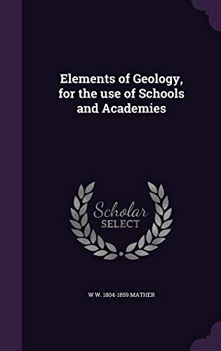 9781346673219: Elements of Geology, for the use of Schools and Academies