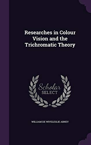9781346676340: Researches in Colour Vision and the Trichromatic Theory