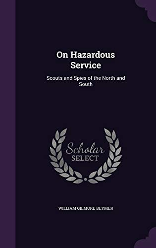 9781346677835: On Hazardous Service: Scouts and Spies of the North and South
