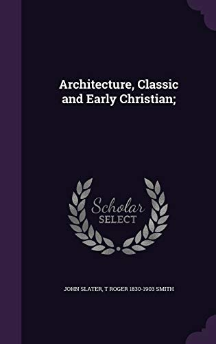 9781346678856: Architecture, Classic and Early Christian;