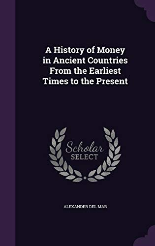 9781346683911: A History of Money in Ancient Countries From the Earliest Times to the Present