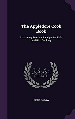 9781346686615: The Appledore Cook Book: Containing Practical Receipts for Plain and Rich Cooking