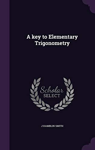 9781346695723: A key to Elementary Trigonometry
