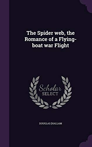 9781346700557: The Spider web, the Romance of a Flying-boat war Flight