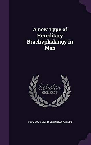 9781346701523: A new Type of Hereditary Brachyphalangy in Man