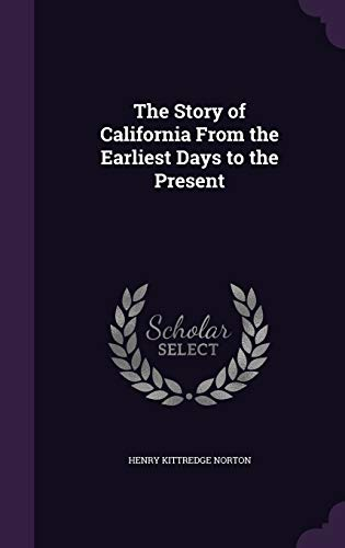 9781346702902: The Story of California From the Earliest Days to the Present