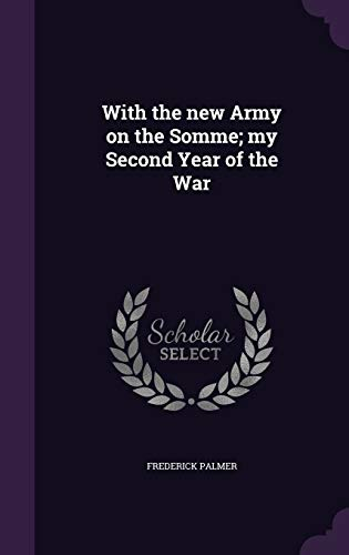 9781346704906: With the new Army on the Somme; my Second Year of the War