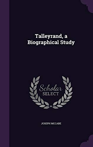 9781346706191: Talleyrand, a Biographical Study
