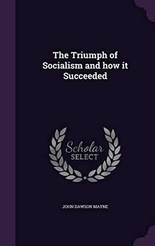 9781346707235: The Triumph of Socialism and how it Succeeded