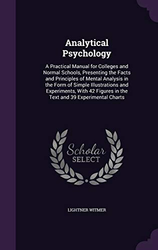 9781346711379: Analytical Psychology: A Practical Manual for Colleges and Normal Schools, Presenting the Facts and Principles of Mental Analysis in the Form