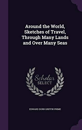 9781346711508: Around the World, Sketches of Travel, Through Many Lands and Over Many Seas