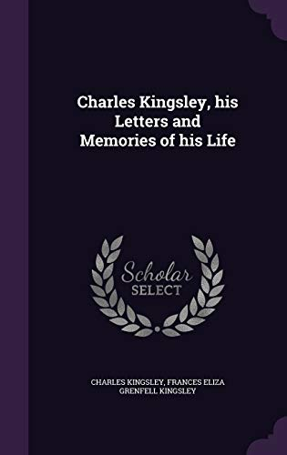 9781346712123: Charles Kingsley, his Letters and Memories of his Life
