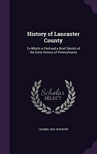 9781346715919: History of Lancaster County: To Which is Prefixed a Brief Sketch of the Early History of Pennsylvania