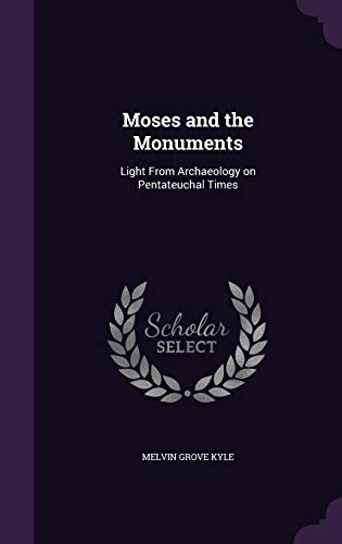 9781346726212: Moses and the Monuments: Light From Archaeology on Pentateuchal Times