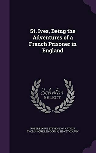 9781346756851: St. Ives, Being the Adventures of a French Prisoner in England