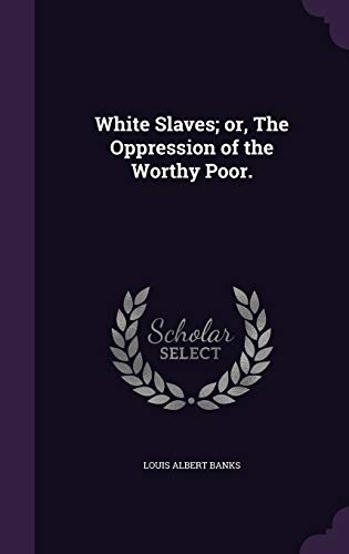 9781346756875: White Slaves; or, The Oppression of the Worthy Poor.