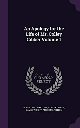 9781346758305: An Apology for the Life of Mr. Colley Cibber Volume 1