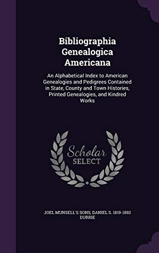 9781346763460: Bibliographia Genealogica Americana: An Alphabetical Index to American Genealogies and Pedigrees Contained in State, County and Town Histories, Printed Genealogies, and Kindred Works