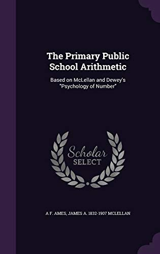 9781346770093: The Primary Public School Arithmetic: Based on McLellan and Dewey's