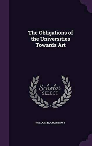 9781346773124: The Obligations of the Universities Towards Art