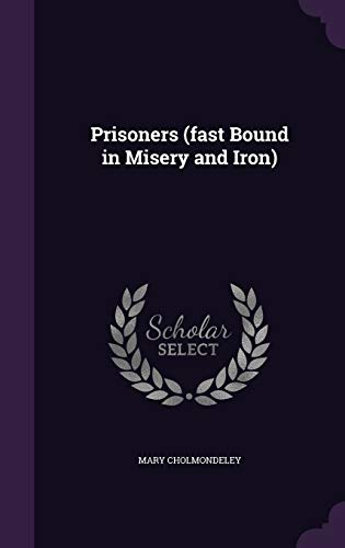 9781346781785: Prisoners (fast Bound in Misery and Iron)