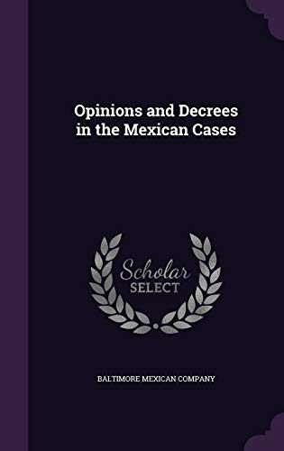 9781346782836: Opinions and Decrees in the Mexican Cases