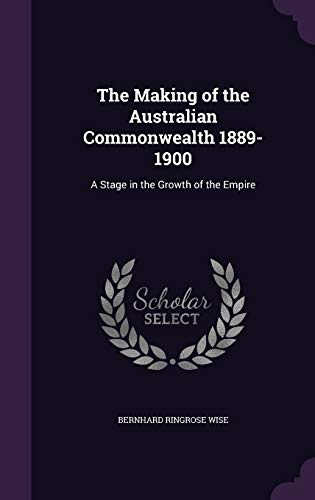 9781346794945: The Making of the Australian Commonwealth 1889-1900: A Stage in the Growth of the Empire