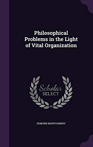 9781346795249: Philosophical Problems in the Light of Vital Organization