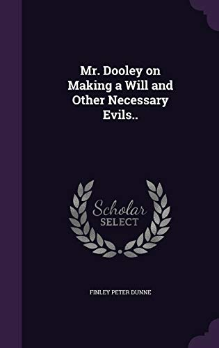 9781346804941: Mr. Dooley on Making a Will and Other Necessary Evils..