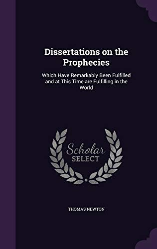 9781346809601: Dissertations on the Prophecies: Which Have Remarkably Been Fulfilled and at This Time are Fulfilling in the World