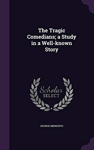9781346816180: The Tragic Comedians; a Study in a Well-known Story