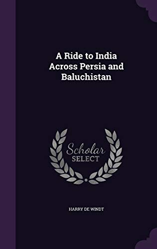 9781346817194: A Ride to India Across Persia and Baluchistan