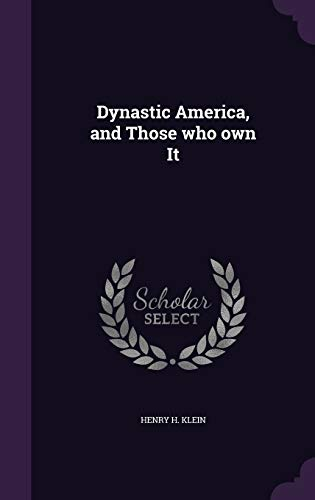 9781346824123: Dynastic America, and Those who own It